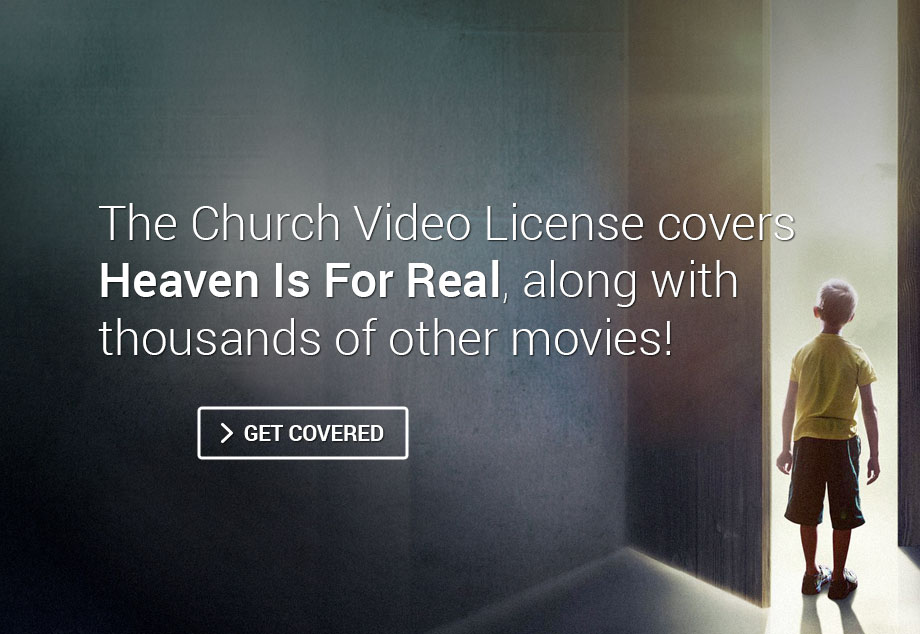 The Church Video License covers Heaven Is For Real, along with thousands of other movies! Get Covered